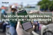 """TP HỒ CHÍ MINH SẼ TRIỂN KHAI ỨNG DỤNG """" Y TẾ HCM """" TẠI 3 QUẬN, HUYỆN"""